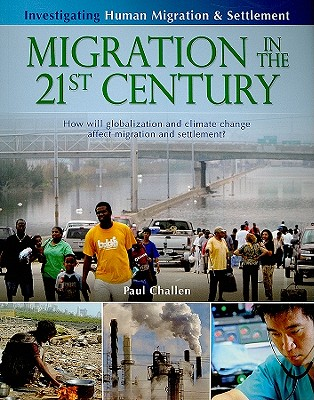 Migration in the 21st Century By Challen, Paul