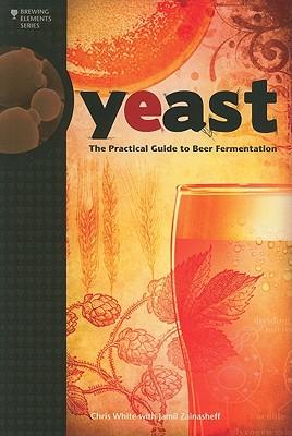 Yeast By White, Chris/ Zainasheff, Jamil
