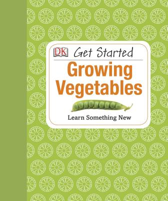 Growing Vegetables By Dorling Kindersley, Inc. (COR)